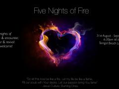 5 nights of Fire